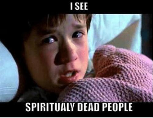 isee-spiritualy-dead-people-spiritualsense-spirituallydeadpeople-christianmemes-770175